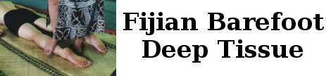 Fijian Barefoot Deep Tissue Massage